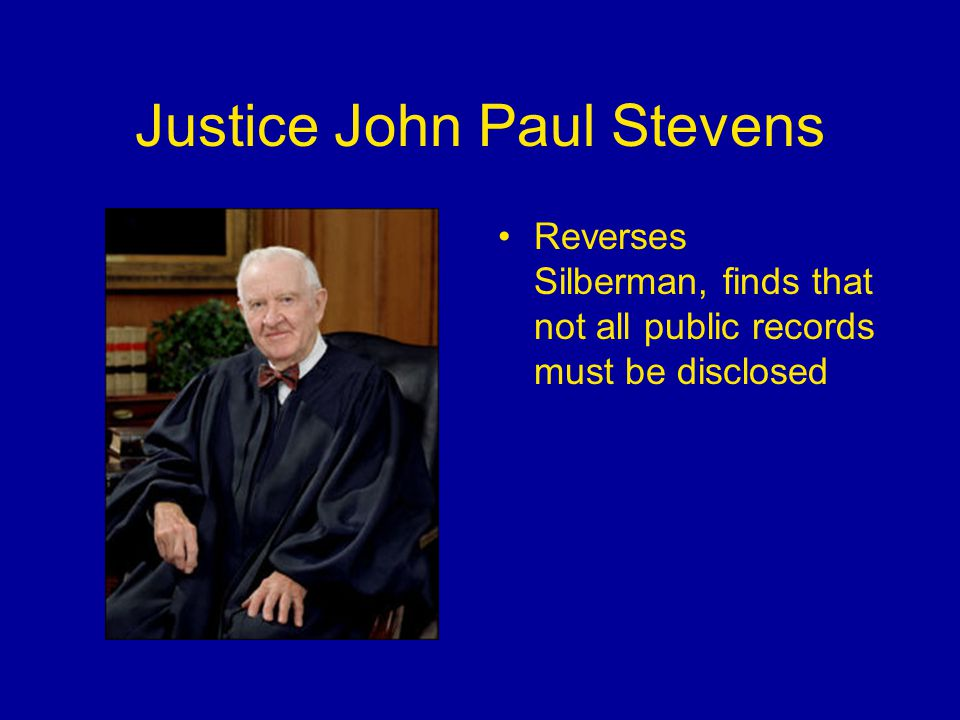 Justice John Paul Stevens Reverses Silberman, finds that not all public records must be disclosed
