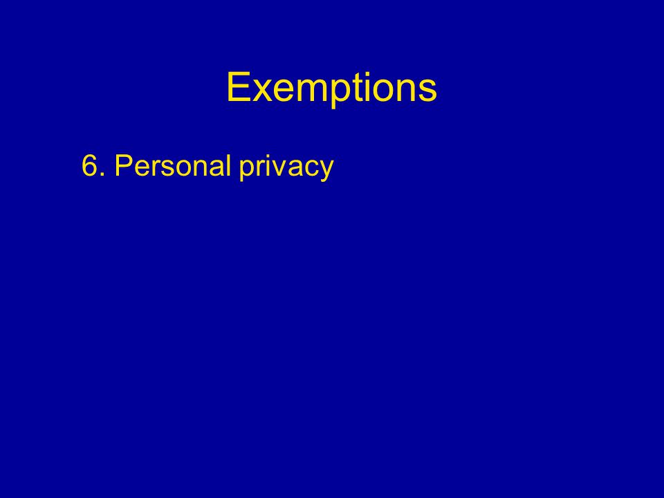 Exemptions 6. Personal privacy