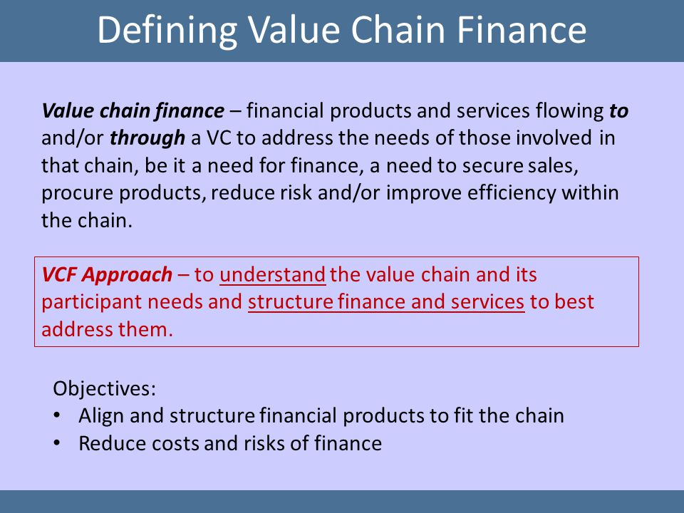 Value Chain Business Models Producer-driven Buyer-driven Facilitator-driven Integrated For value chains and value chain financing, a business model refers to the drivers, processes and resources for the chain.