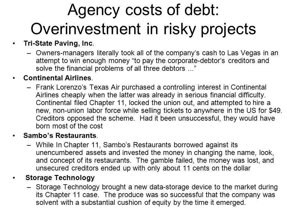 Agency costs of debt: Overinvestment in risky projects Tri-State Paving, Inc.
