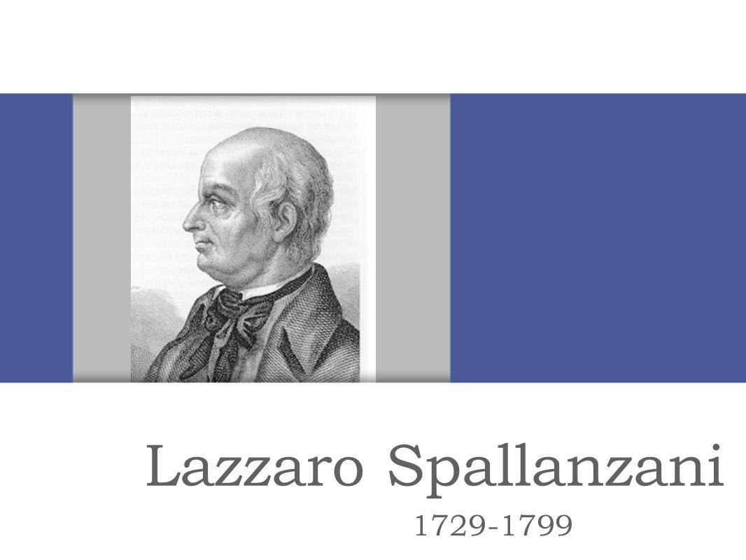 Lazzaro Spallanzani 1729-1799