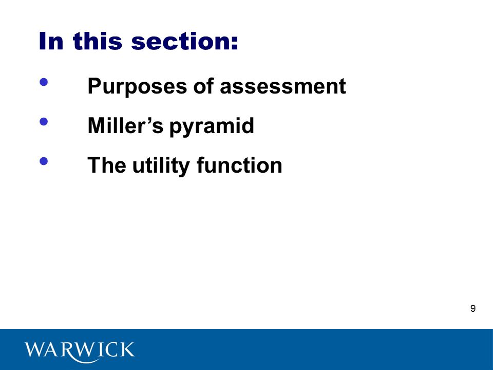 In this section: Purposes of assessment Miller's pyramid The utility function 9