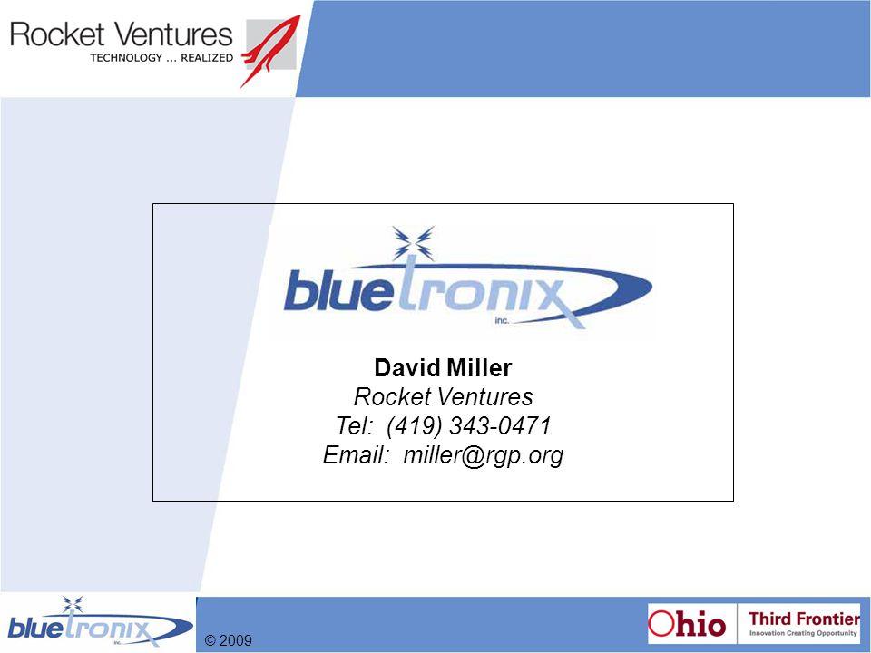 David Miller Rocket Ventures Tel: (419) 343-0471 Email: miller@rgp.org © 2009