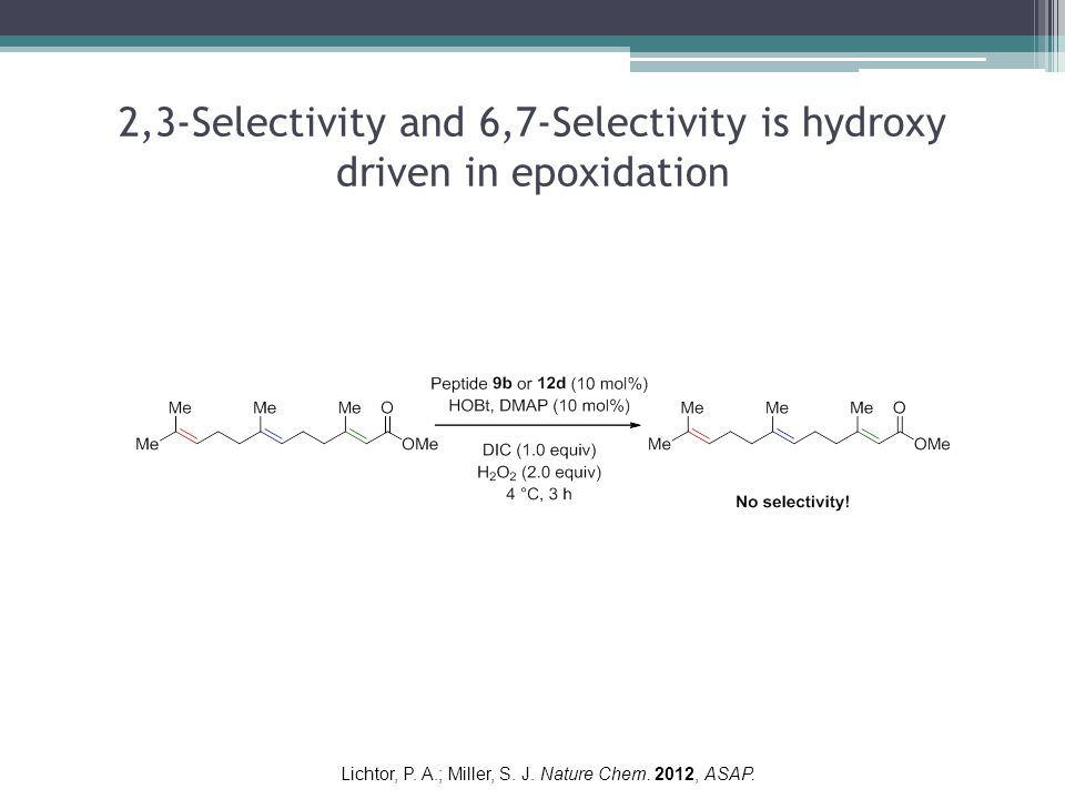 2,3-Selectivity and 6,7-Selectivity is hydroxy driven in epoxidation Lichtor, P.