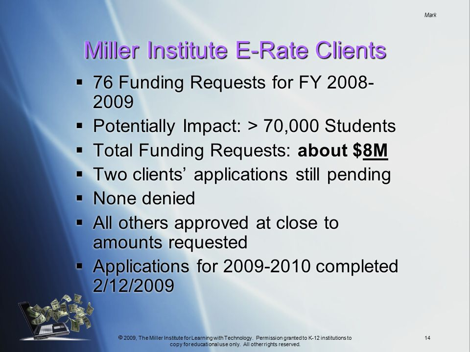  2009, The Miller Institute for Learning with Technology.
