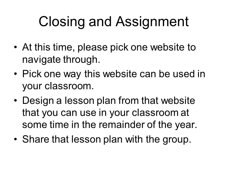 Closing and Assignment At this time, please pick one website to navigate through.