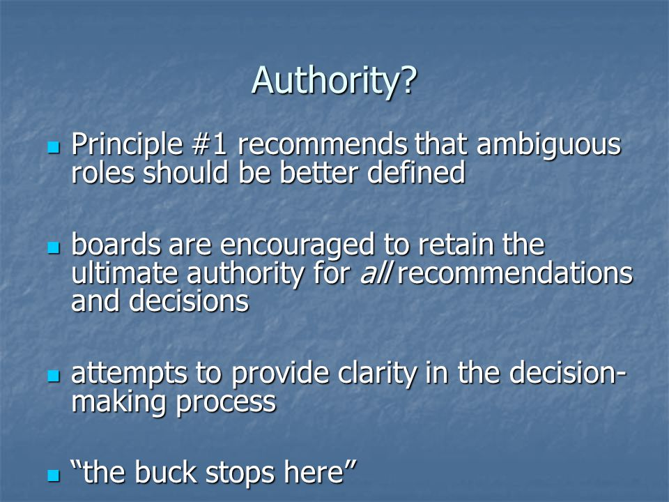 Authority? Principle #1 recommends that ambiguous roles should be better defined Principle #1 recommends that ambiguous roles should be better defined