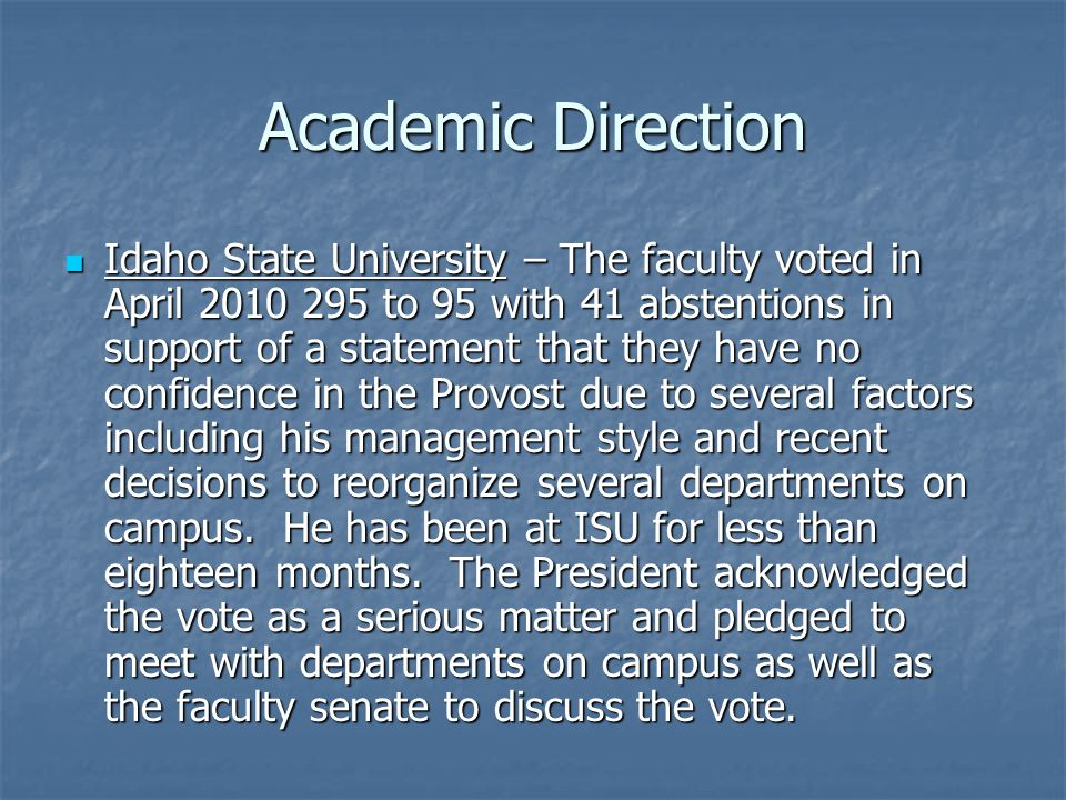 Academic Direction Idaho State University – The faculty voted in April 2010 295 to 95 with 41 abstentions in support of a statement that they have no