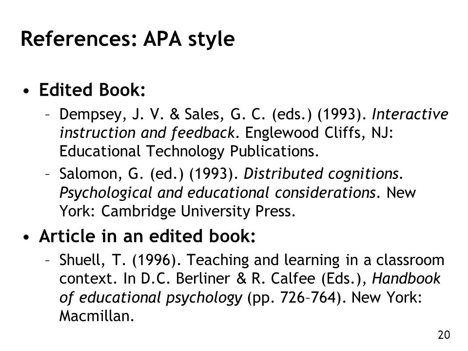 20 References: APA style Edited Book: –Dempsey, J.