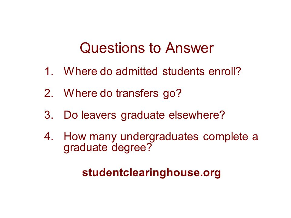 Questions to Answer 1.Where do admitted students enroll.