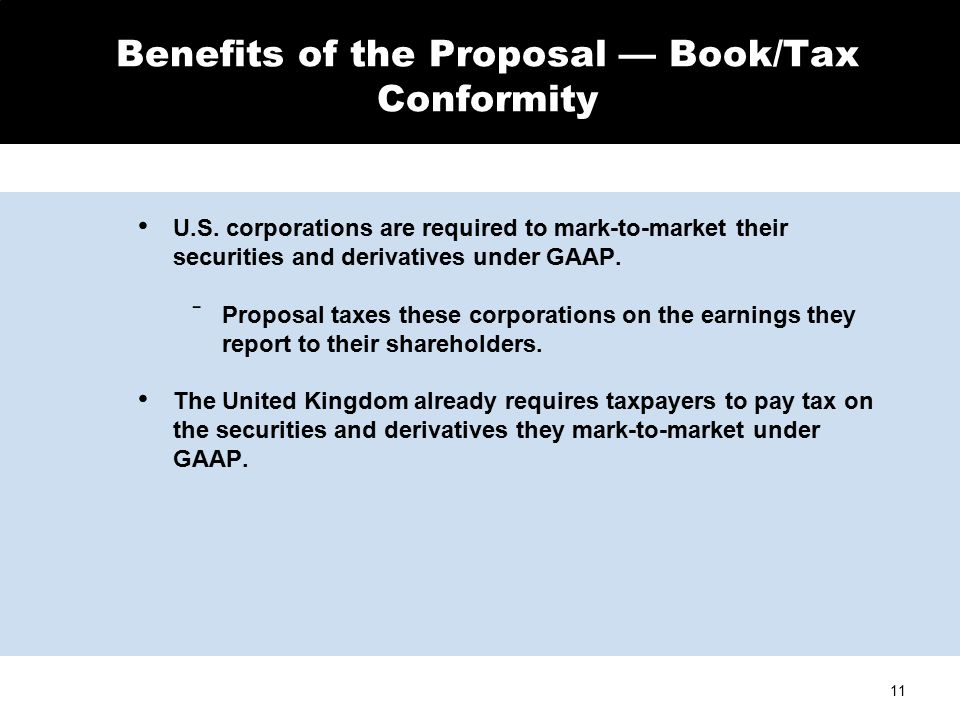 11 Benefits of the Proposal — Book/Tax Conformity U.S.