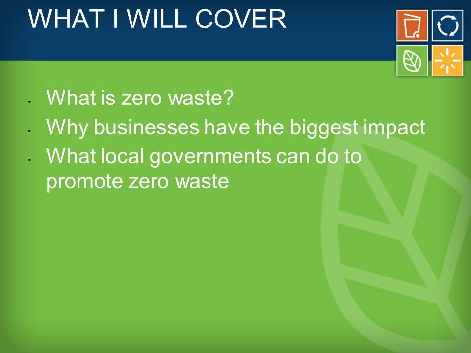 FUTURE: ZERO WASTE Less waste.Less disposal.