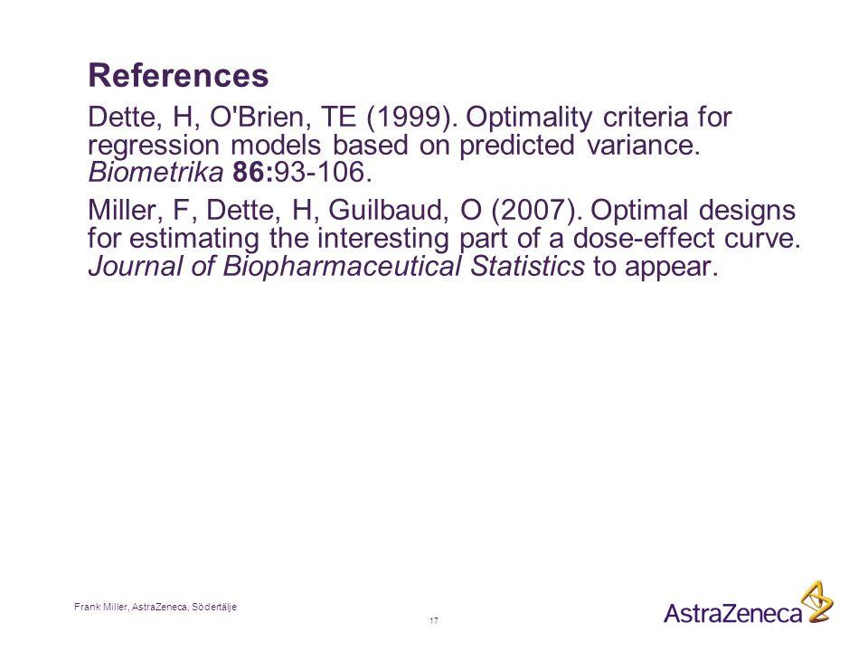 17 Frank Miller, AstraZeneca, Södertälje References Dette, H, O Brien, TE (1999).