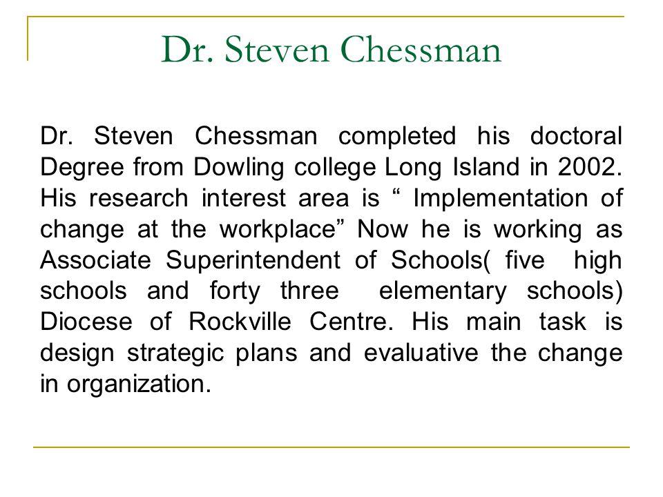 Dr. Steven Chessman Dr.