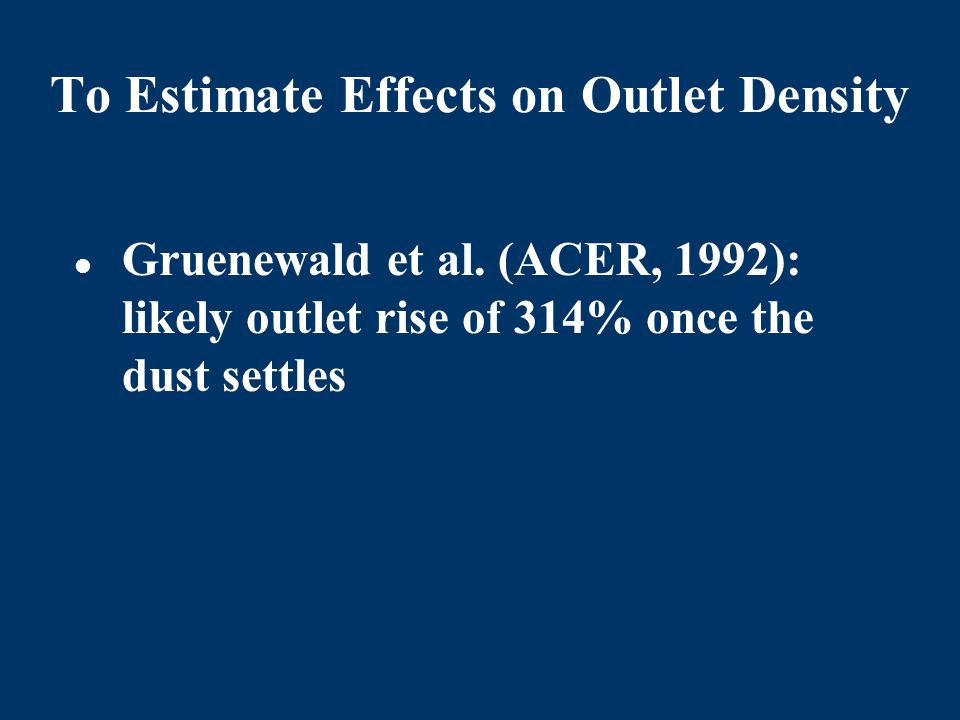 To Estimate Effects on Outlet Density Gruenewald et al.