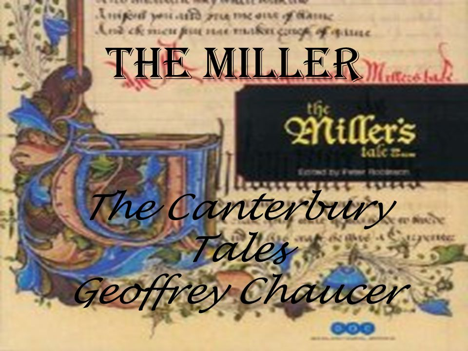 The Canterbury Tales Geoffrey Chaucer The Miller
