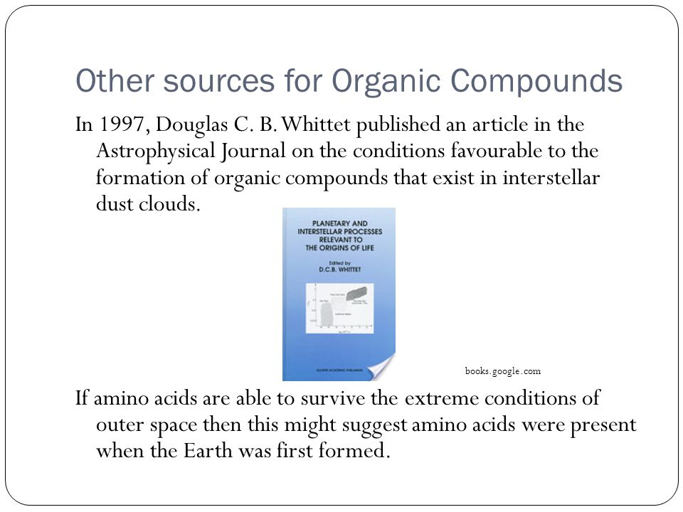 Other sources for Organic Compounds In 1997, Douglas C.