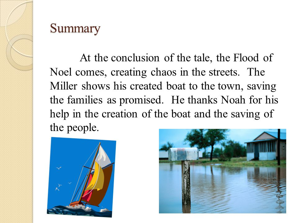 Summary At the conclusion of the tale, the Flood of Noel comes, creating chaos in the streets.