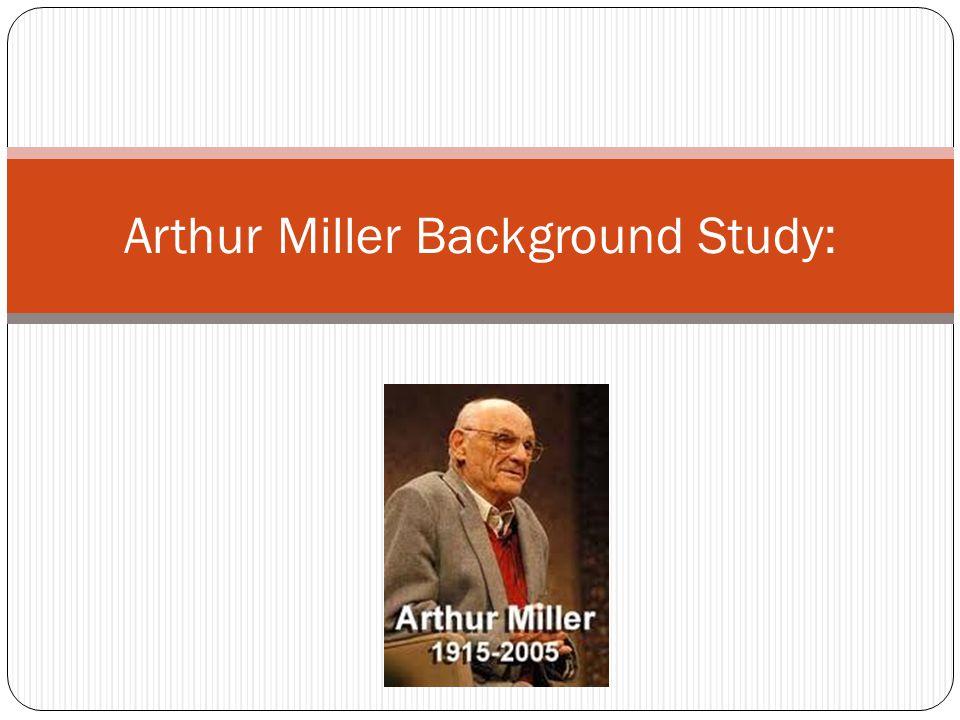 Miller's Early Life Arthur Miller was born on Oct.