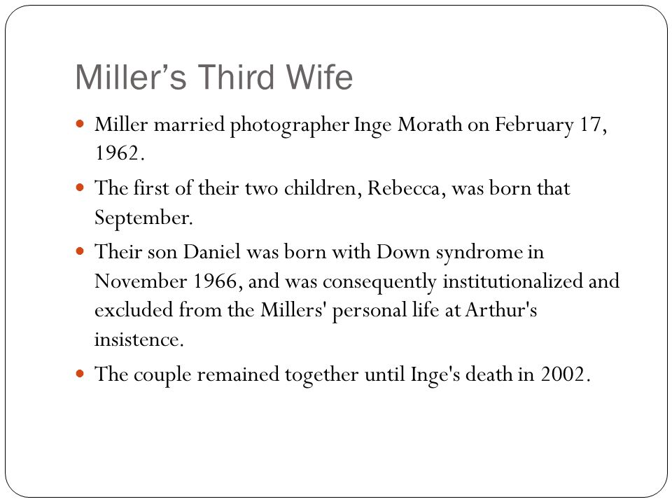 Miller's Third Wife Miller married photographer Inge Morath on February 17, 1962.