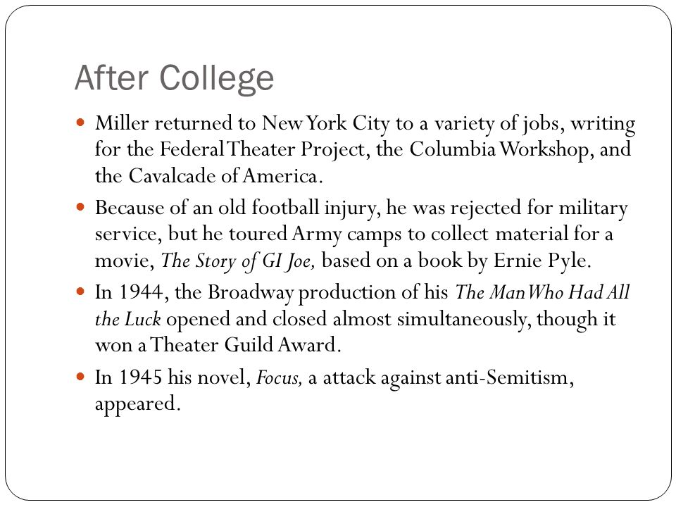 After College Miller returned to New York City to a variety of jobs, writing for the Federal Theater Project, the Columbia Workshop, and the Cavalcade of America.