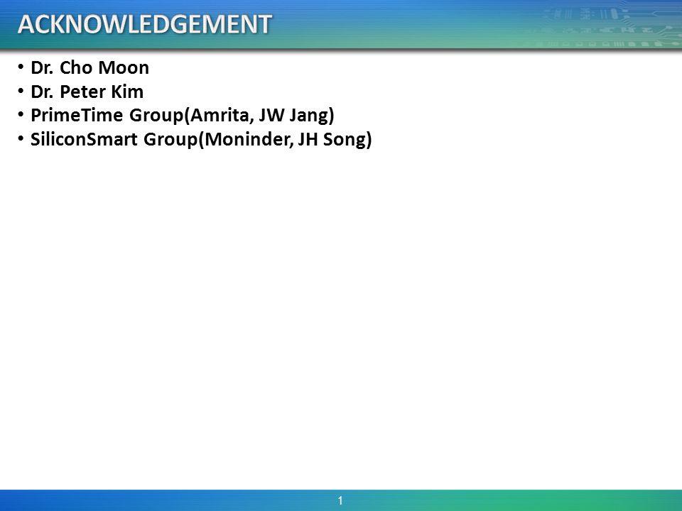 Dr. Cho Moon Dr. Peter Kim PrimeTime Group(Amrita, JW Jang) SiliconSmart Group(Moninder, JH Song) 1