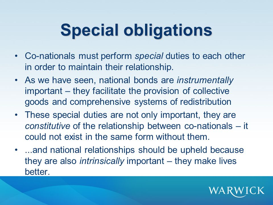 Special obligations Co-nationals must perform special duties to each other in order to maintain their relationship. As we have seen, national bonds ar