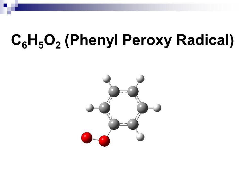 C 6 H 5 O 2 (Phenyl Peroxy Radical)