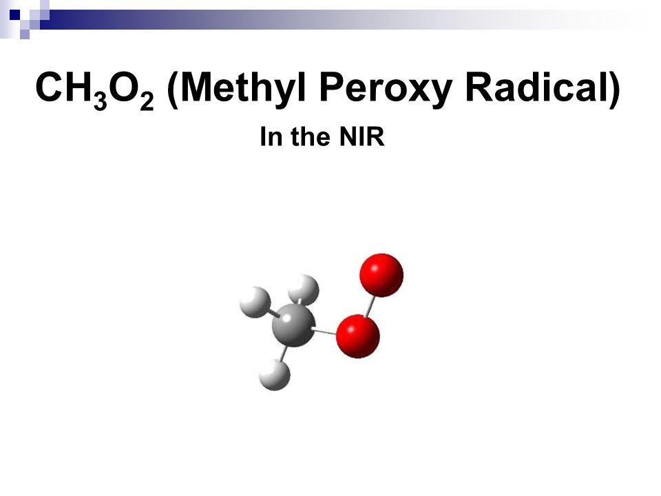CH 3 O 2 (Methyl Peroxy Radical) In the NIR