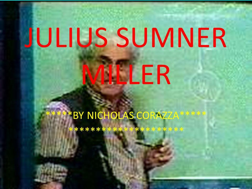 JULIUS SUMNER MILLER *****BY NICHOLAS CORAZZA***** *********************