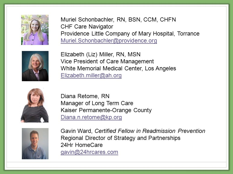 Muriel Schonbachler, RN, BSN, CCM, CHFN CHF Care Navigator Providence Little Company of Mary Hospital, Torrance Muriel.Schonbachler@providence.org Eli