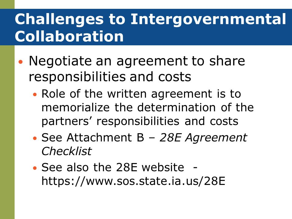 Negotiate an agreement to share responsibilities and costs Role of the written agreement is to memorialize the determination of the partners' responsi