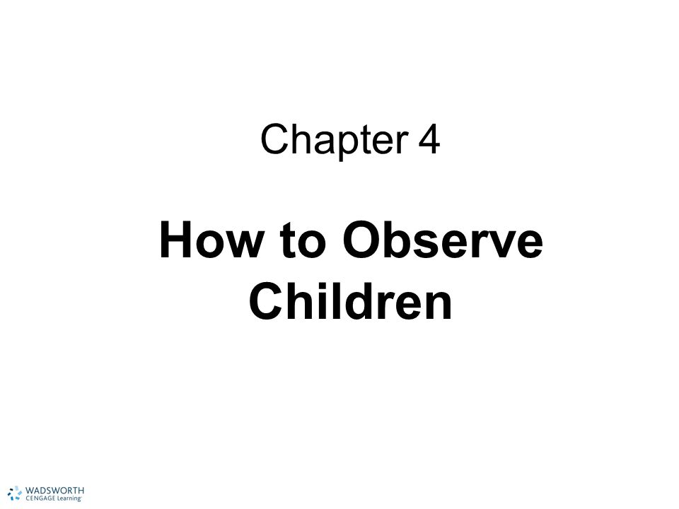 Chapter 4 How to Observe Children