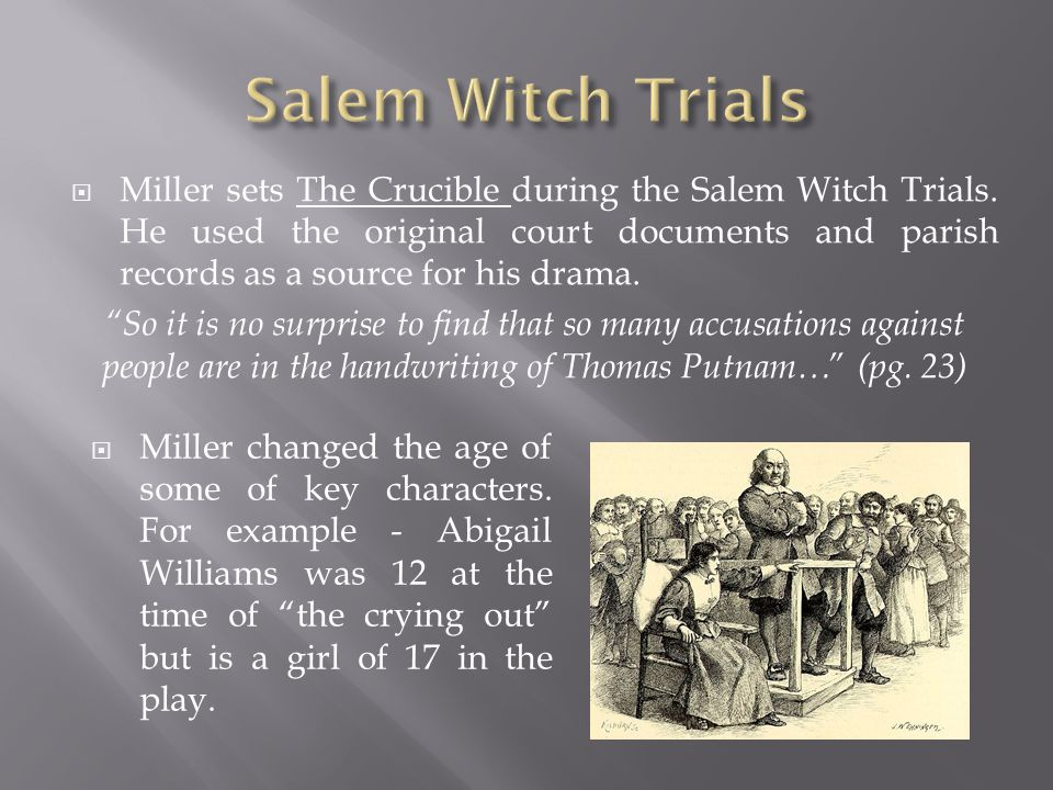  Miller sets The Crucible during the Salem Witch Trials.