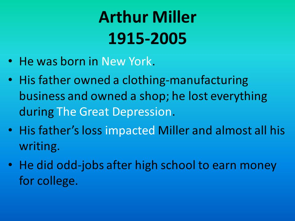 Arthur Miller 1915-2005 He was born in New York.