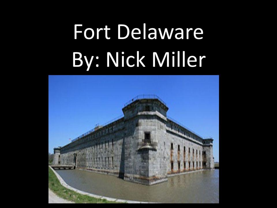 Fort Delaware By: Nick Miller