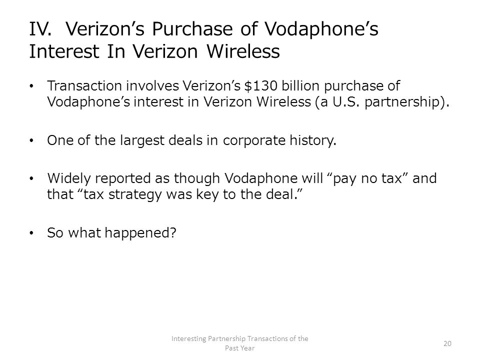 IV. Verizon's Purchase of Vodaphone's Interest In Verizon Wireless Transaction involves Verizon's $130 billion purchase of Vodaphone's interest in Ver