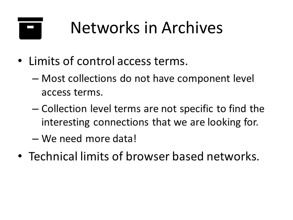 Networks in Archives Limits of control access terms.