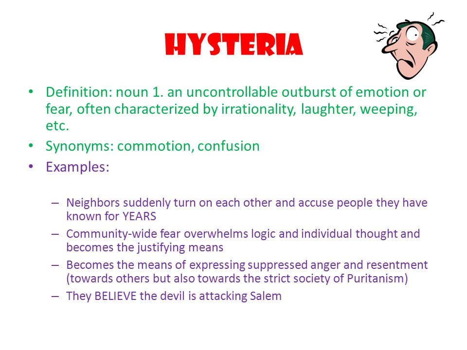 Hysteria Definition: noun 1.