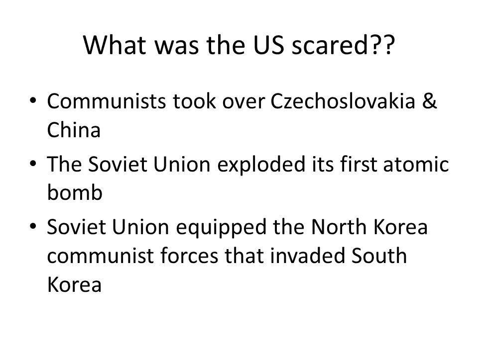 What was the US scared .