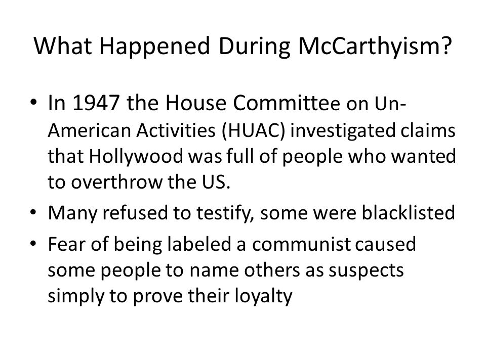 What Happened During McCarthyism.