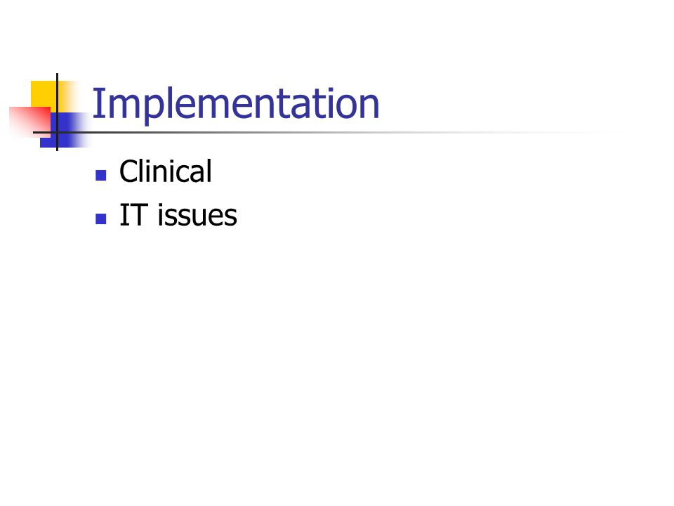 Implementation Clinical IT issues