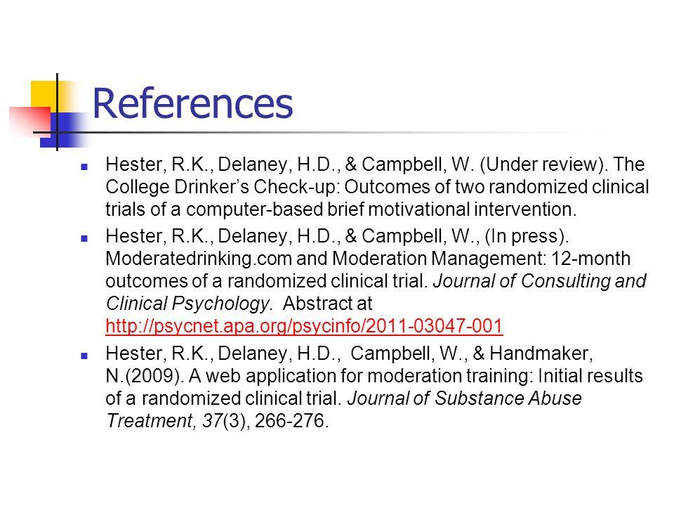 References Hester, R.K., Delaney, H.D., & Campbell, W.