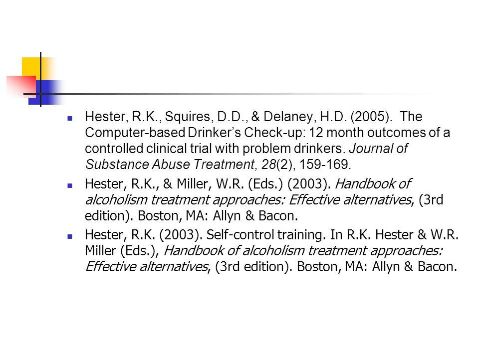 Hester, R.K., Squires, D.D., & Delaney, H.D. (2005).