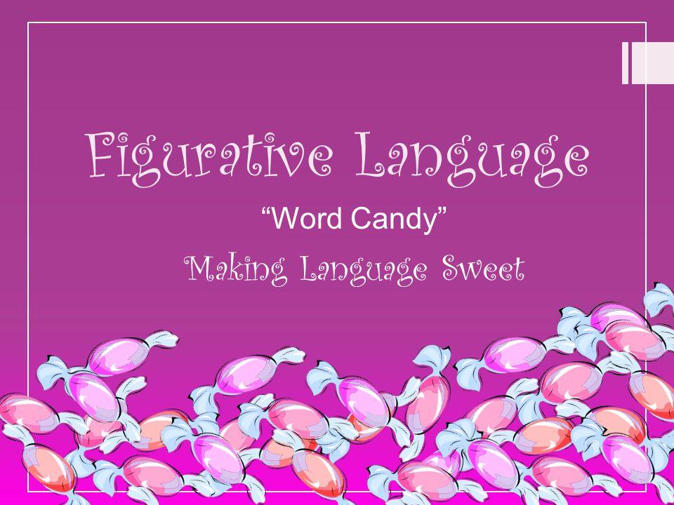 Figurative Language Word Candy Making Language Sweet