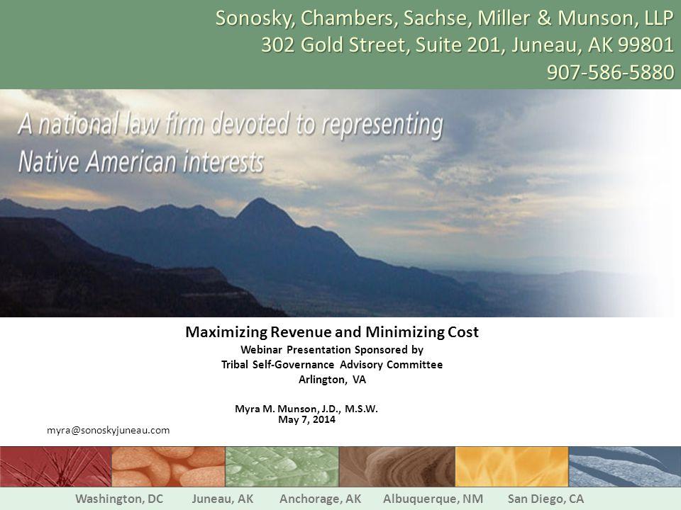 Maximizing Revenue and Minimizing Cost Webinar Presentation Sponsored by Tribal Self-Governance Advisory Committee Arlington, VA Myra M.
