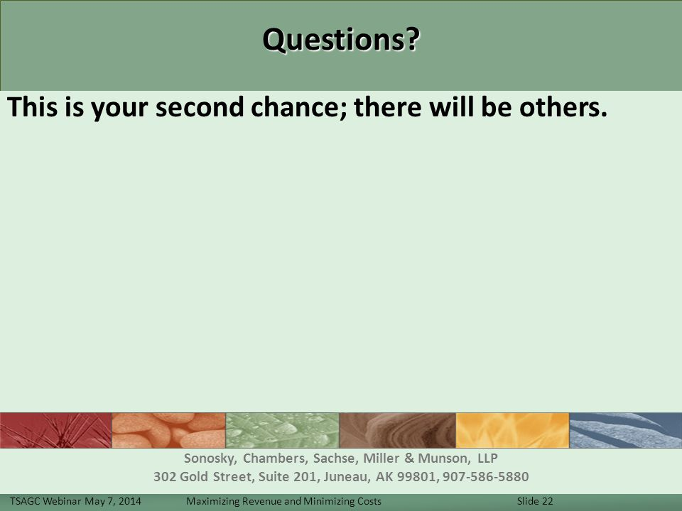 Questions. This is your second chance; there will be others.