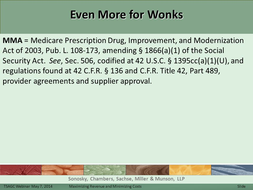 Even More for Wonks MMA = Medicare Prescription Drug, Improvement, and Modernization Act of 2003, Pub.
