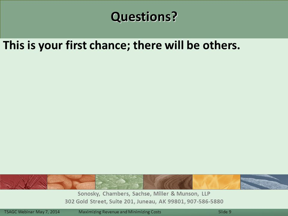 Questions. This is your first chance; there will be others.