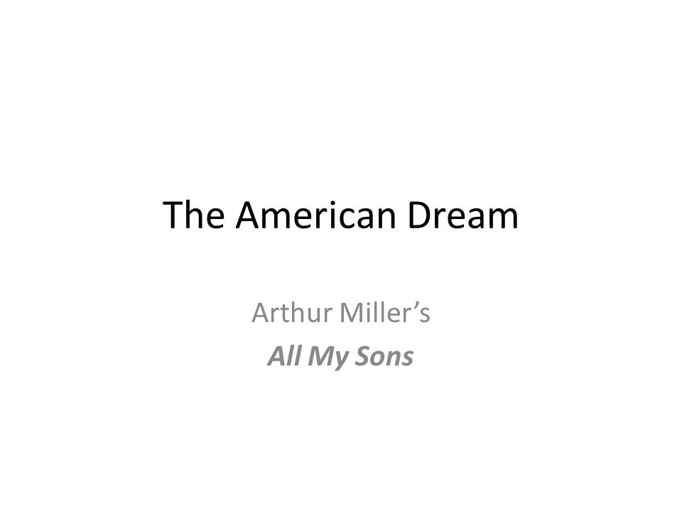 The American Dream Arthur Miller's All My Sons